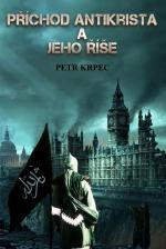 Petr Krpec: Příchod Antikrista a jeho říše